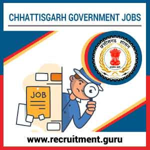 Govt Jobs in Chhattisgarh   Latest Chhattisgarh Government Jobs   CG Govt Job