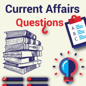 Current Affairs GK Questions   GK Today Questions