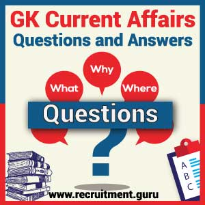 General Knowledge Current Affairs Questions and Answers   IBPS, RRB, SSC, SBI | GK Questions Collections